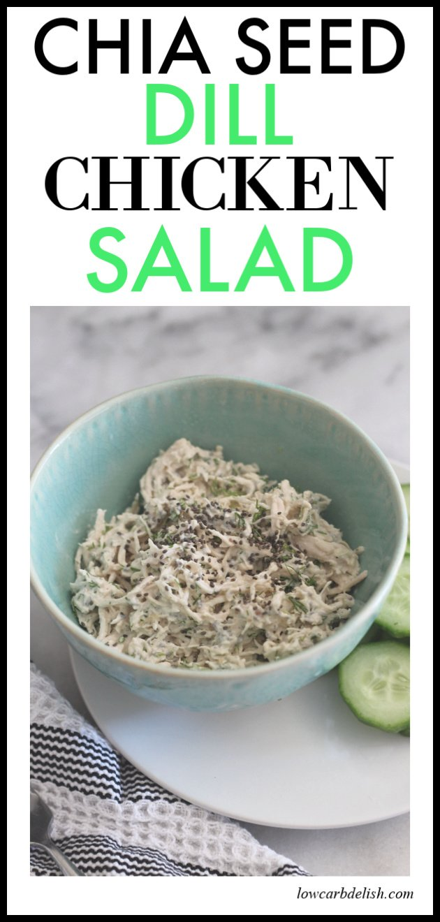 Chia and dill chicken salad recipe! Perfectly low carb and keto with a little crunch from the chia seeds! #lowcarbdelish #lowcarblunch #ketolunch #ketochickensalad #ketochickenrecipes