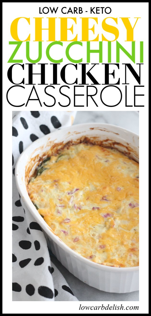 This Keto Cheesy Zucchini Chicken Casserole is a great weeknight dinner. #lowcarbdelish #cheesychicken #ketodinner #lowcarbdinner #ketocasserole