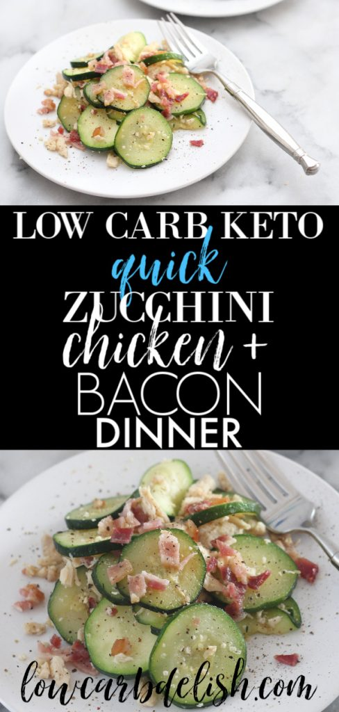 This low carb recipe for this quick zucchini, chicken and bacon dinner. It's a great meal for busy weeknights! #lowcarbdelish #lowcarbrecipes #ketodinner #quicklowcarbdinner #quickketodinner #chickenrecipes #baconrecipes