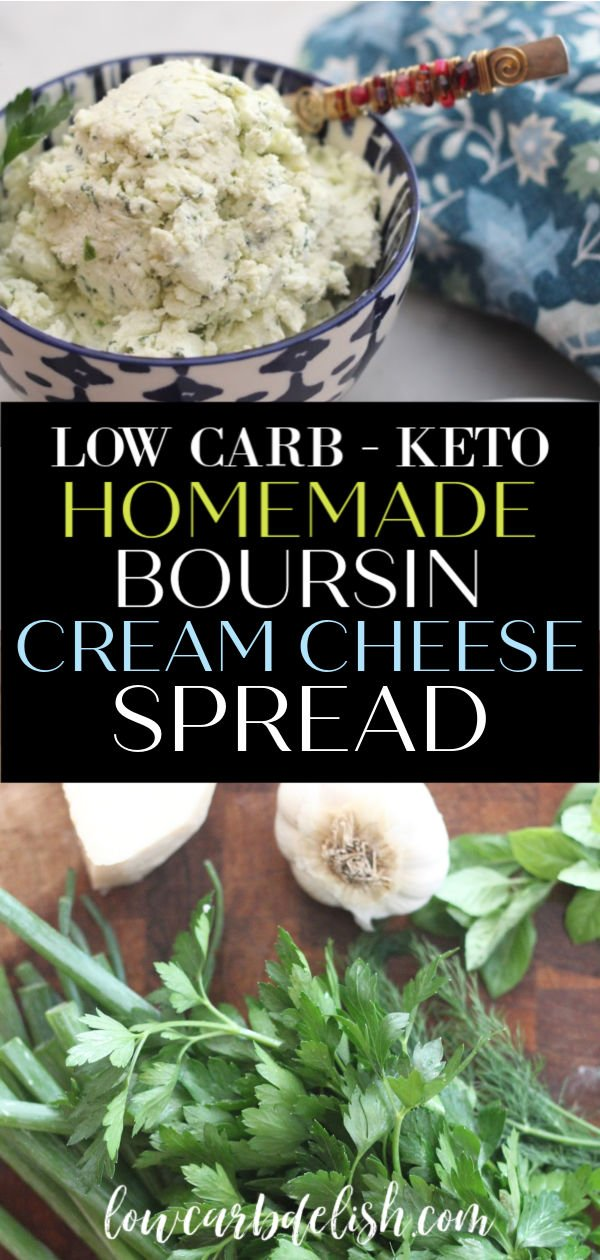 Grab some fresh herbs and garlic and make this delicious herbed cream cheese spread. It's perfect for crackers, veggies or the always favorite Boursin Burger. #lowcarbdelish #ketorecipes #homemadeboursin #ketospread #ketolunch