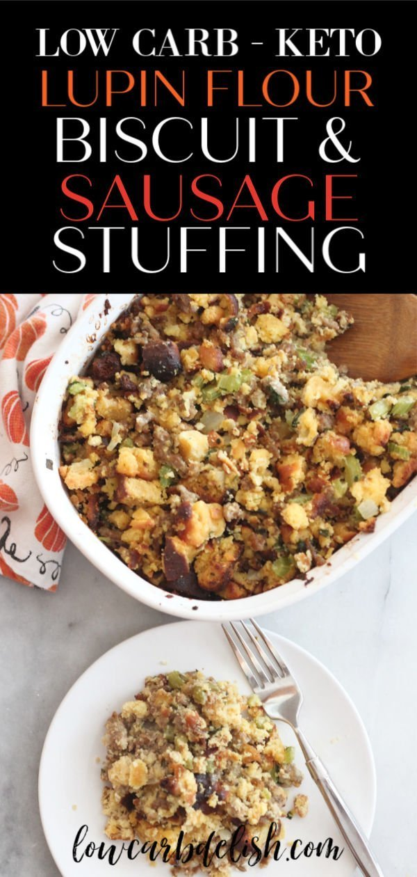 Make this lupin flour biscuit and sausage stuffing recipe for your holiday meal! You won't even know it's less than 5 net carbs per serving! #lowcarbdelish #ketothanksgiving #lowcarbthanksgiving #lowcarbsides #lupinflourrecipes #ketosidedish #ketorecipes