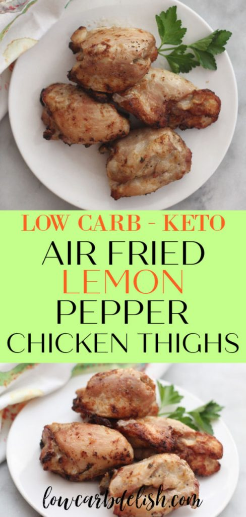 Air fried lemon pepper chicken thighs have a hint of lemon flavor make an easy weeknight dinner and have a taste that everyone loves. #lowcarbdelish #ketodinner #airfryerrecipes #airfryerketo #lowcarbrecipes #chickendinner #weeknightmeals
